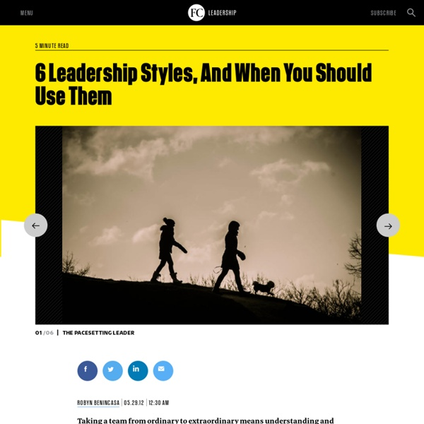 6 Leadership Styles, And When You Should Use Them