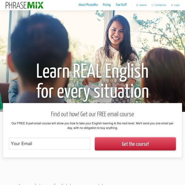 Learn Natural English Daily - PhraseMix.com