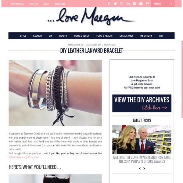 ...love Maegan : Fashion, DIY, Home, Lifestyle: Leather Lanyard Bracelet DIY ~ Los Angeles