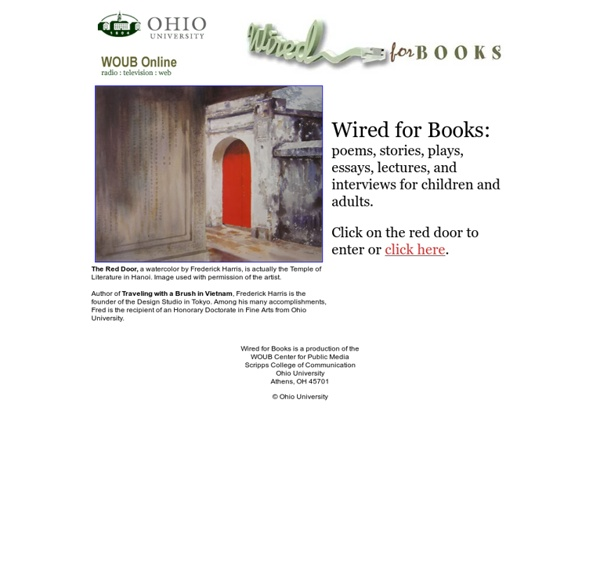 Wired for Books: poems, stories, plays, essays, lectures, and interviews for children and adults
