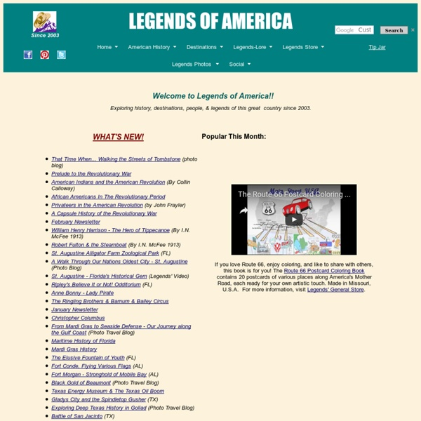 Legends of America - American History, People, Legends, Old West, Travel Destinations, and Lots More. For the Nostaligic and Historic Minded.