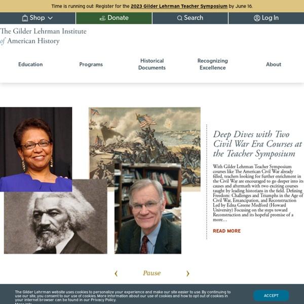 The Gilder Lehrman Institute of American History