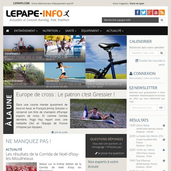 Lepape-info: conseils course a pied, trail, entrainement, fitness, diététique, médecine. Calendrier des courses France et étranger
