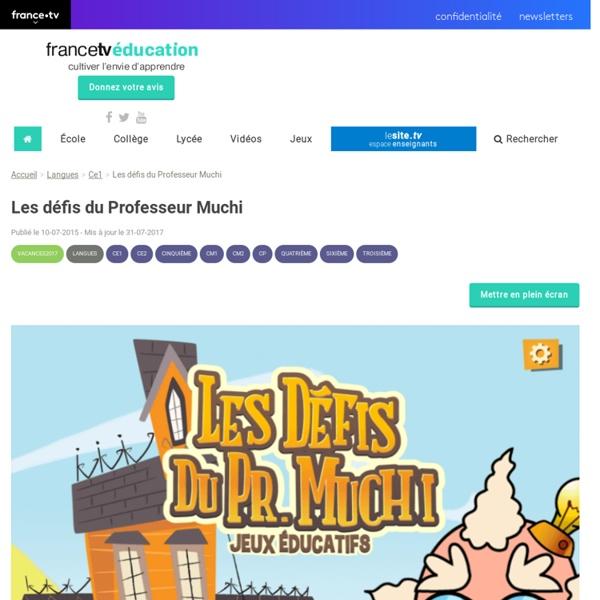 Les défis du Professeur Muchi - Francetv Éducation