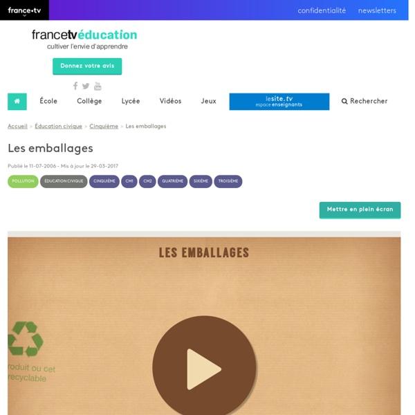 Les emballages - Francetv Éducation