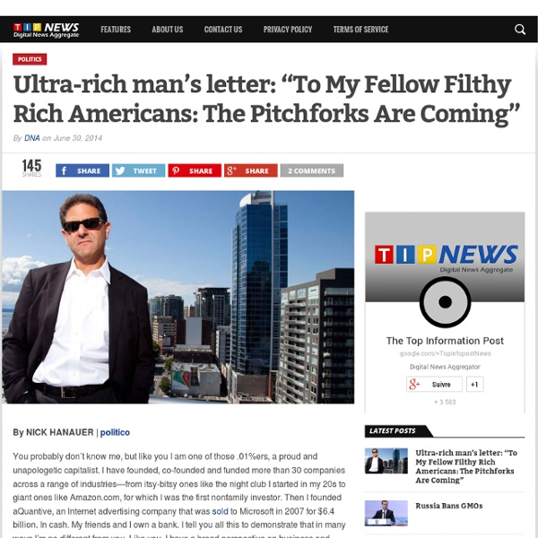"""Ultra-rich man's letter: """"To My Fellow Filthy Rich Americans: The Pitchforks Are Coming"""""""