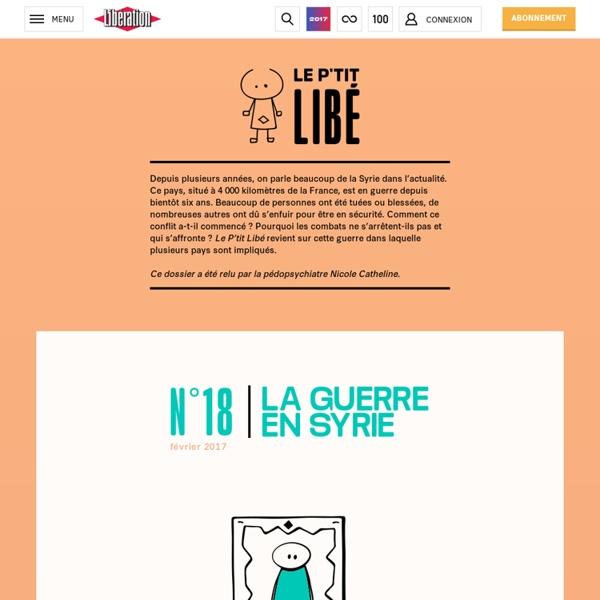 Libération.fr – Le P'tit Libé - La guerre en Syrie expliquée aux enfants