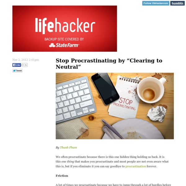 """Stop Procrastinating by """"Clearing to Neutral"""""""