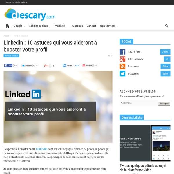 Linkedin : 10 astuces qui vous aideront à booster votre profil