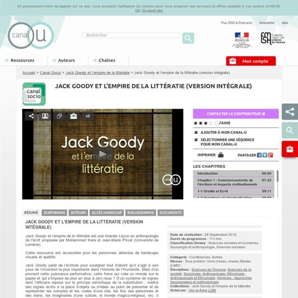 Jack Goody et l'empire de la littératie (version intégrale) - Canal Socio