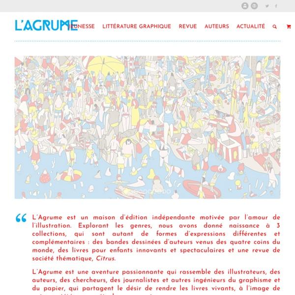 L'Agrume { Littérature graphique & Jeunesse }