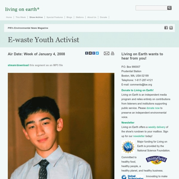 Living on Earth: E-waste Youth Activist