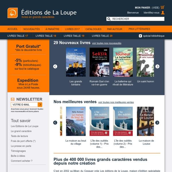 Livres grands caractères - Éditions de la Loupe