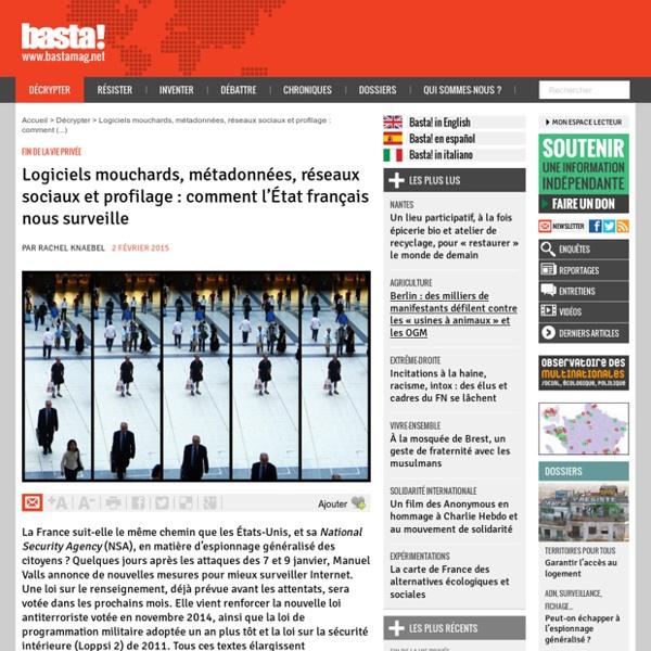 Logiciels mouchards, métadonnées, réseaux sociaux et profilage : comment l'État français nous surveille