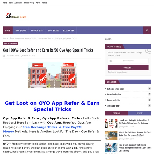 Get 100% Loot Refer and Earn Rs.50 Oyo App Special Tricks
