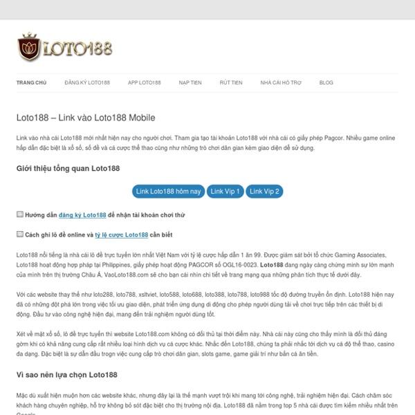 Loto188 – Link vào Loto188 Mobile mới nhất 2020 tại VaoLoto188