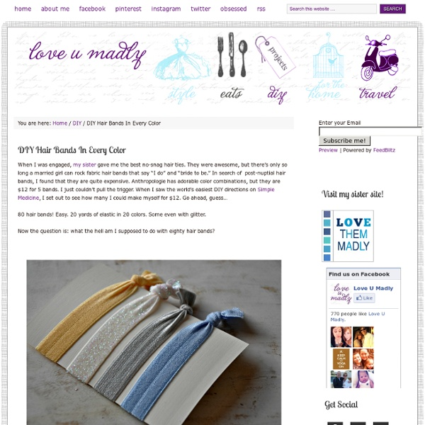 Www.loveumadly.com/2012/07/diy-hair-bands-in-every-color/