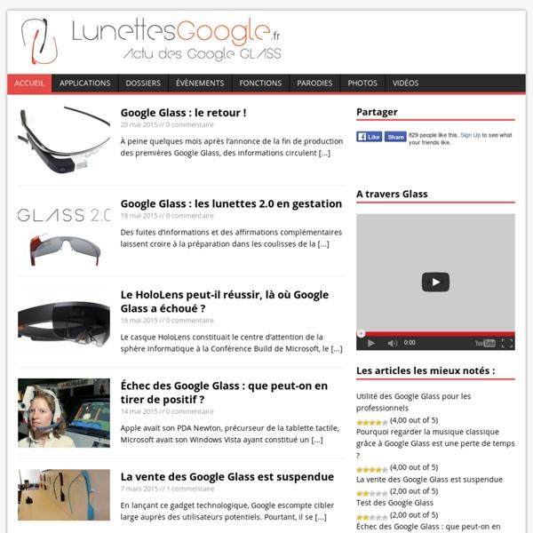 Lunettes Google - Site français concernant les Google Glass : vidéos, photos, actu...