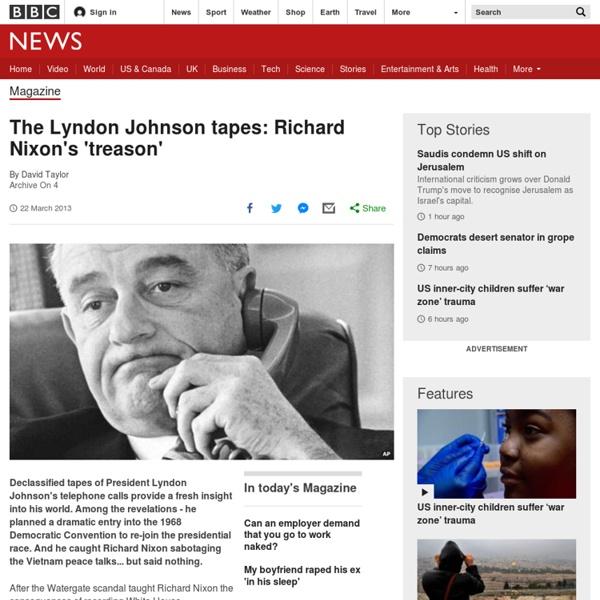 The Lyndon Johnson tapes: Richard Nixon's 'treason'