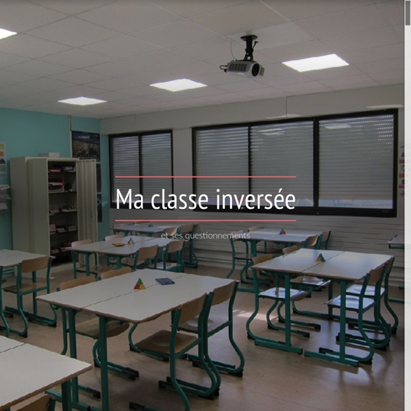 "19/10 - Une enseignante documente sa pratique ""Ma classe inversée"""