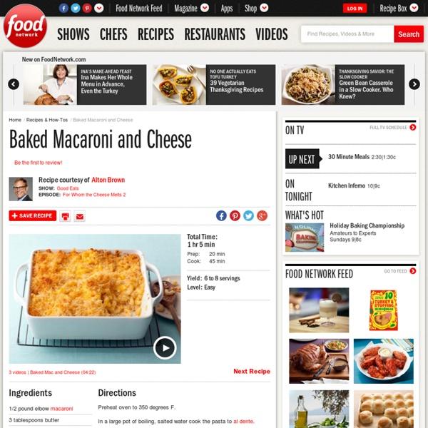 Baked Macaroni and Cheese Recipe : Alton Brown