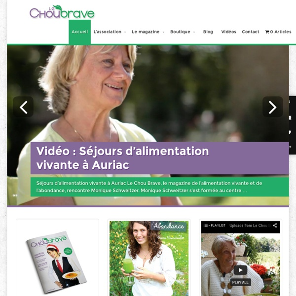 Le mag' de l'alimentation vivante et de l'abondance - Magazine of raw food and abundanceLe chou brave