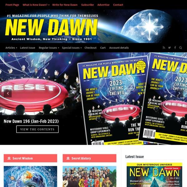 New Dawn Magazine - Ancient Wisdom, New Thinking ~ Since 1991