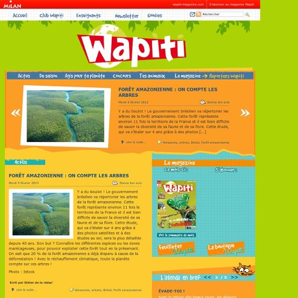 Wapiti, planète nature. Le magazine des passionnés de nature des enfants de 8 à 13 ans.