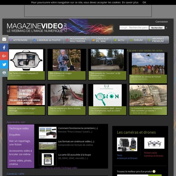 MAGAZINE VIDEO - Le webmag de l'image numérique