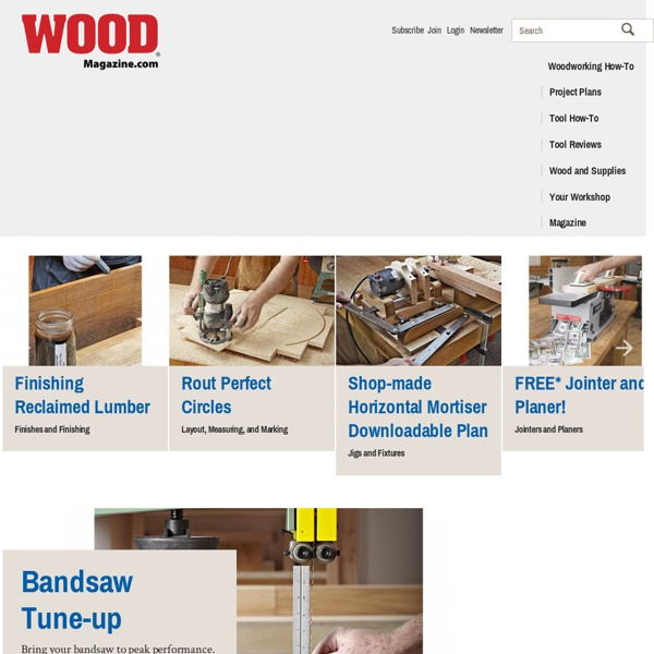 Woodworking information and plans for woodworkers: WOOD Magazine