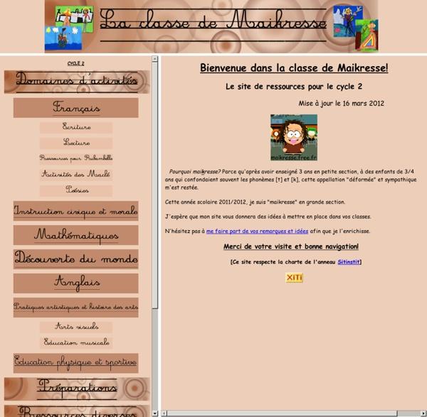 La classe de Maikresse:site de ressources pour les classes de cycle 2.(CP,CE1,GS)
