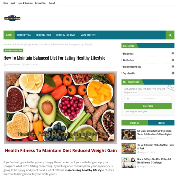 How To Maintain Balanced Diet For Eating Healthy Lifestyle