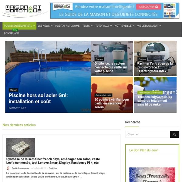 Maison et Domotique - Actualité, Tests, Guides, et Forum sur la domotique