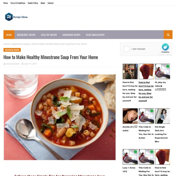 How to Make Healthy Minestrone Soup From Your Home