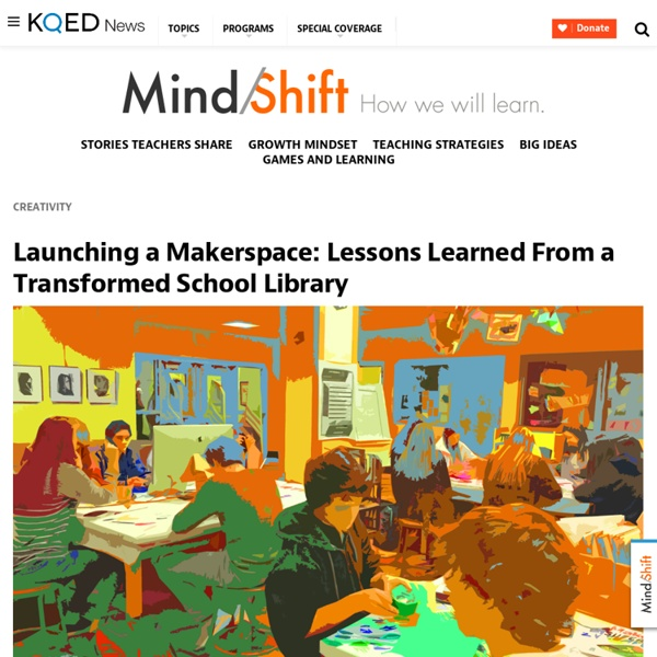 Launching a Makerspace: Lessons Learned From a Transformed School Library