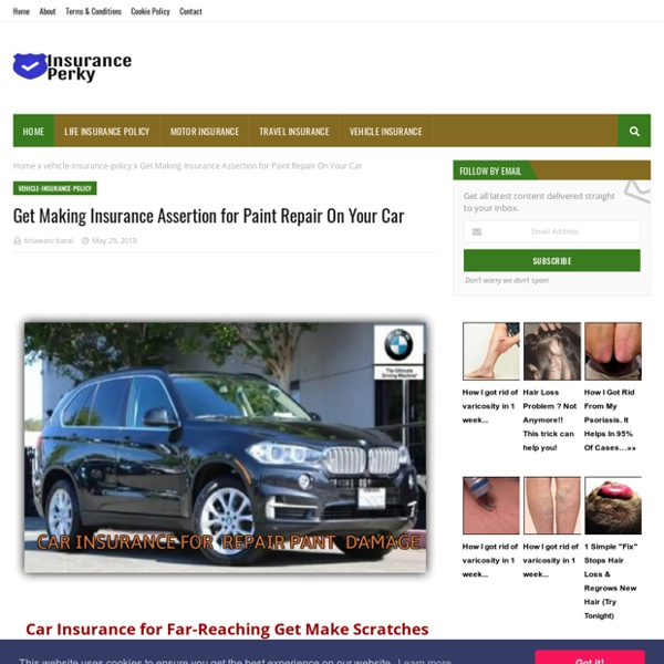 Get Making Insurance Assertion for Paint Repair On Your Car