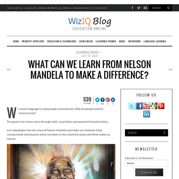 What can we learn from Nelson Mandela to make a difference? - Official WizIQ Teach Blog