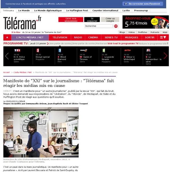 """Manifeste de """"XXI"""" sur le journalisme : """"Télérama"""" fait réagir les médias mis en cause - L'actu Médias / Net"""