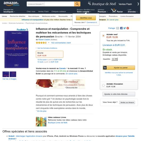 Influence et Manipulation : Comprendre et Maîtriser les mécanismes et les techniques de persuasion: Amazon.fr: Robert Cialdini