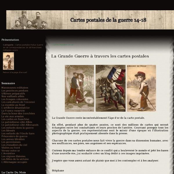 Cartes postales 14 18 - La Grande Guerre à… - Manœuvres militaires - Les provinces… - Ultimes préparatifs - Nos vaillants alliés - Cartes postales14-18