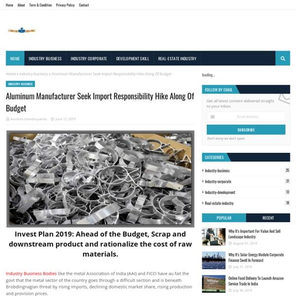 Aluminum Manufacturer Seek Import Responsibility Hike Along Of Budget