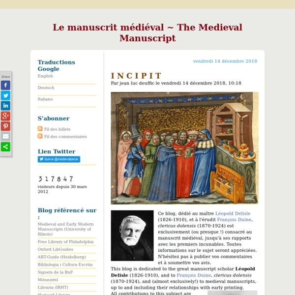 BLOG : Le manuscrit médiéval ~ The Medieval Manuscript