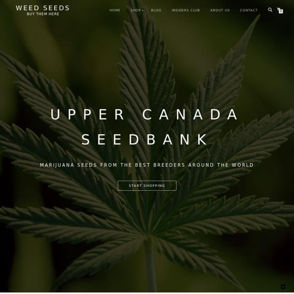 Buy Marijuana Seeds At Canada's Largest Cannabis Seedbank