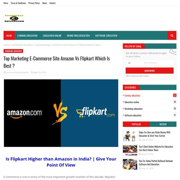 Top Marketing E-Commerce Site Amazon Vs Flipkart Which Is Best ?