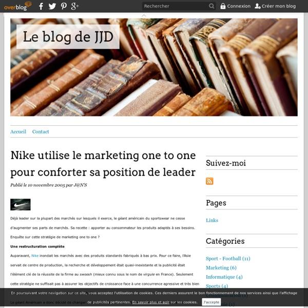 Nike utilise le marketing one to one pour conforter sa position de leader - Le blog de JJD