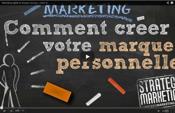 Vidéo : Marketing digital et réseaux sociaux - créer votre marque personnelle
