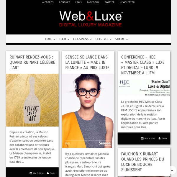 Web and Luxe - Blog Luxe Marketing Mode Web et Nouvelles Technologies