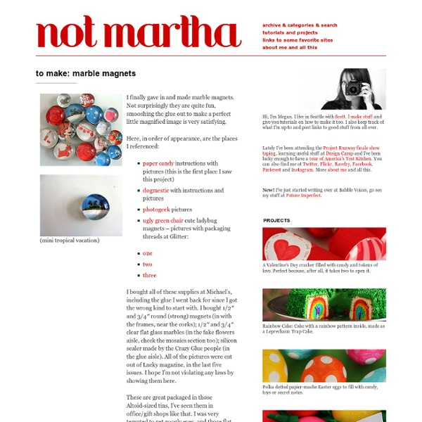 Not martha - to make: marble magnets | Pearltrees