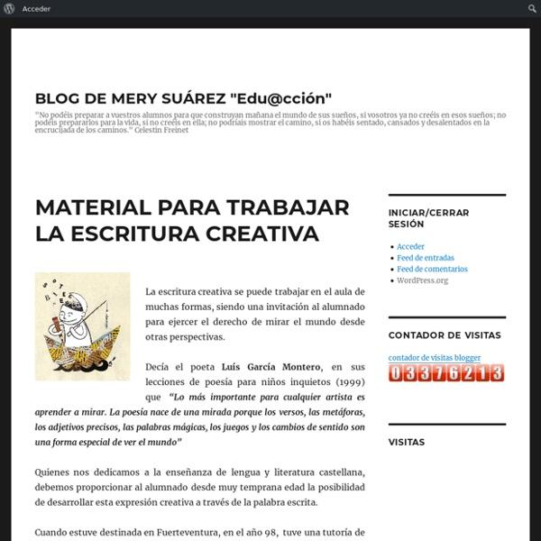 """MATERIAL PARA TRABAJAR LA ESCRITURA CREATIVA – BLOG DE MERY SUÁREZ """"Edu@cción"""""""