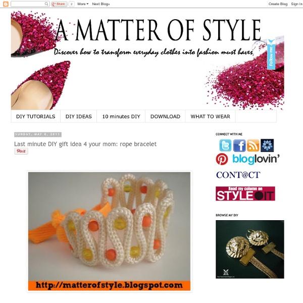 Eye on Fashion: Last minute DIY gift idea 4 your mom: rope bracelet